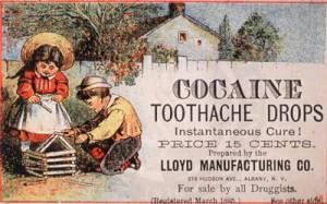 A cocaína já foi comercializada com este intuito anestésico e analgésico, sob a forma de pó, solução ou mesmo em pastilhas. Seu uso não era restrito sequer às crianças.
